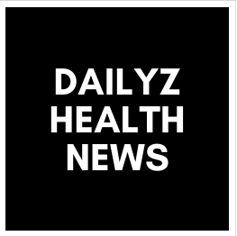 DAILYZ HEALTH NEWS